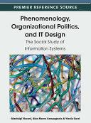 Phenomenology, Organizational Politics, and IT Design: The Social Study of Information Systems Pdf/ePub eBook