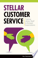 Stellar Customer Service  Training Library Staff to Exceed Expectations Book