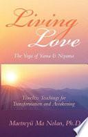 Living Love, the Yoga of Yama and Niyama