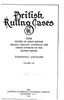 British ruling cases from courts of Great Britain, Canada, ...