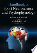 """Handbook of Sport Neuroscience and Psychophysiology"" by Roland Carlstedt"