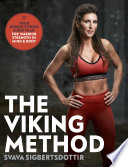 """The Viking Method: Your Nordic Fitness and Diet Plan for Warrior Strength in Mind and Body"" by Svava Sigbertsdottir"