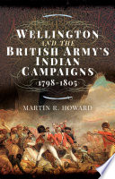 Wellington and the British Army s Indian Campaigns  1798   1805