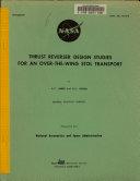 Thrust Reverser Design Studies for an Over the wing STOL Transport