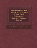 Documents of the Senate of the State of New York  Volume 6   Primary Source Edition