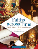 Faiths Across Time: 5,000 Years of Religious History [4 Volumes]