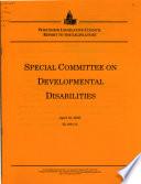 Special Committee On Developmental Disabilities Report To The Legislature
