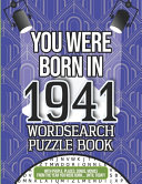 You Were Born In 1941 Wordsearch Puzzle Book