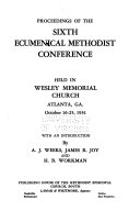 Proceedings of the Sixth Ecumenical Methodist Conference  Held in Wesley Memorial Church  Atlanta  Ga  October 16 25  1931 Book PDF