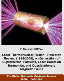 Laser Thermonuclear Fusion   Research Review   1984 2008   on Generation of Suprathermal Particles  Laser Radiation Harmonics  and Quasistationary Magnetic Fields   The Stefan University Graduate Courses ISSN  1543 558X