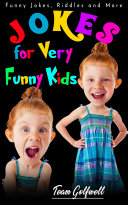 Jokes for Very Funny Kids  Ages 3 to 7