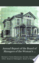 Annual Report of the Board of Managers of the Woman's Home Missionary Society of the Methodist Episcopal Church for the Year ...