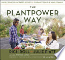 """The Plantpower Way: Whole Food Plant-Based Recipes and Guidance for The Whole Family: A Cookbook"" by Rich Roll, Julie Piatt"