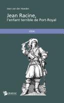 Pdf Jean Racine, l'enfant terrible de Port-Royal Telecharger