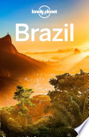 """Lonely Planet Brazil"" by Lonely Planet, Regis St Louis, Gary Chandler, Gregor Clark, Bridget Gleeson, Anna Kaminski, Kevin Raub"