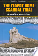 The Teapot Dome Scandal Trial