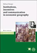 Institutions  Incentives and Communication in Economic Geography