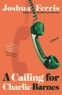 A Calling for Charlie Barnes: A Novel