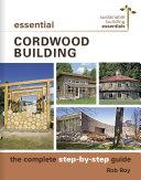 Essential Cordwood Building