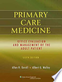 """Primary Care Medicine: Office Evaluation and Management of the Adult Patient"" by Allan H. Goroll, Albert G. Mulley"