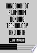 Handbook of Aluminum Bonding Technology and Data