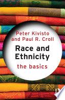 Race and Ethnicity  The Basics