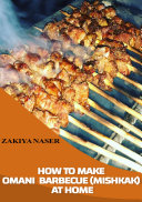 HOW TO MAKE BARBECUE  OMANI STYLE  AT HOME