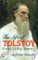 The Life of Tolstoy  First Fifty Years