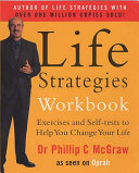 Life Strategies Workbook: Exercises and Self Tests to Help