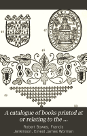 A Catalogue of Books Printed at Or Relating to the University  Index
