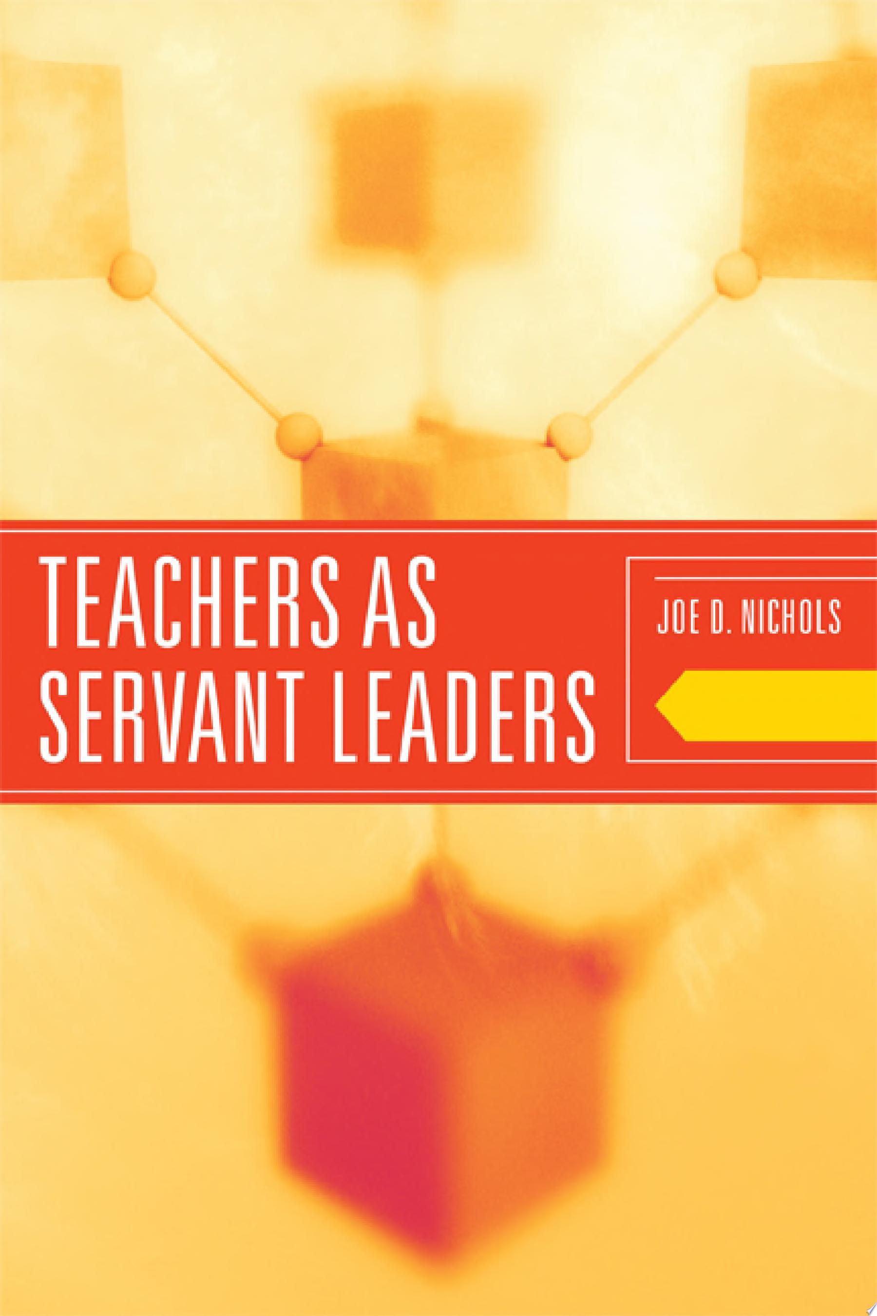 Teachers as Servant Leaders