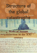 Structure of the global catastrophe  Risks of human extinction in the XXI century