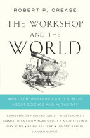 The Workshop and the World: What Ten Thinkers Can Teach Us About Science and Authority [Pdf/ePub] eBook