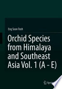 Orchid Species from Himalaya and Southeast Asia Vol. 1 (A - E)