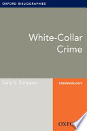 White Collar Crime Oxford Bibliographies Online Research Guide