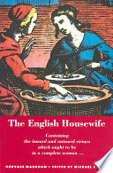 """""""The English Housewife"""" by Gervase Markham, Michael R. Best"""