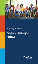 A Study Guide for Allen Ginsberg s  Howl