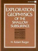 Exploration Geophysics of the Shallow Subsurface