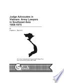 Judge Advocates In Vietnam Army Lawyers In Southeast Asia 1959 1975