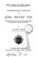 Shakespeare s tragedy of King Henry viii  with explanatory notes  remarks and historical extr  by W  Lawson