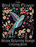 Cute Bird With Flower Stress Relieving Design Coloring Book