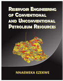 Reservoir Engineering Of Conventional And Unconventional Petroleum Resources Book PDF