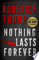 """Nothing Lasts Forever (Basis for the film Die Hard)"" by Roderick Thorp"
