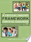 A Critical Inquiry Framework for K 12 Teachers