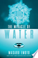 """The Miracle of Water"" by Masaru Emoto"