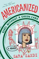 Americanized: Rebel Without a Green Card [Pdf/ePub] eBook