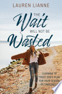 The Wait Will Not Be Wasted