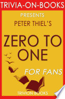 Zero to One  Notes on Startups  or How to Build the Future by Peter Thiel  Trivia On Books  Book