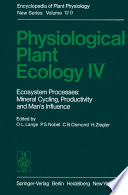 Physiological Plant Ecology IV  : Ecosystem Processes: Mineral Cycling, Productivity and Man's Influence