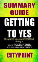 Summary Guide Getting to Yes  Negotiating Agreement Without Giving in Book by Roger Fisher  William L  Ury   Bruce Patton